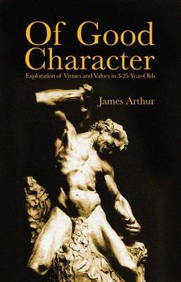 Of Good Character: Exploration of Virtues and Values in 3-25 Year-Olds