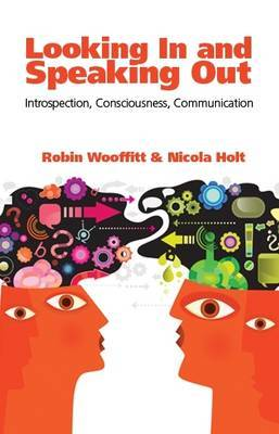 Looking in and Speaking Out: Introspection, Consciousness, Communication
