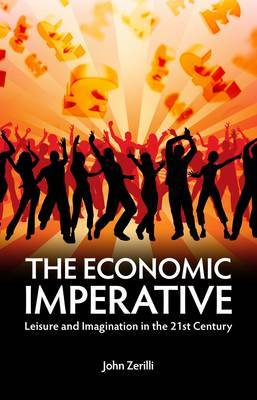 The Economic Imperative: Leisure and Imagination in the 21st Century