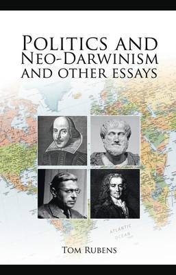 Politics and Neo-Darwinism: And Other Essays