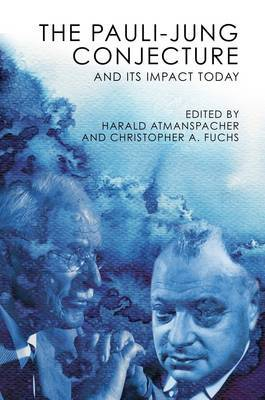 The Pauli-Jung Conjecture: and Its Impact Today