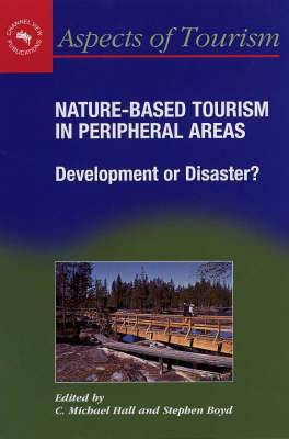 Nature-Based Tourism in Peripheral Areas: Development or Disaster?