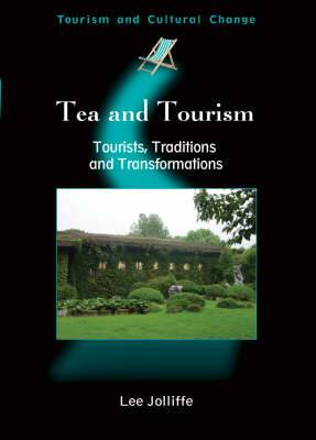 Tea and Tourism: Tourists, Traditions and Transformations