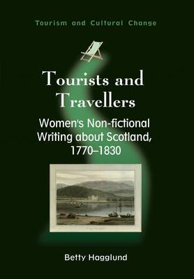 Tourists and Travellers: Women's Non-fictional Writing about Scotland, 1770-1830