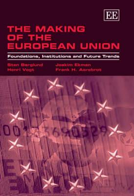 The Making of the European Union: Foundations, Institutions and Future Trends