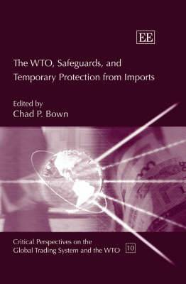 The WTO, Safeguards, and Temporary Protection from Imports
