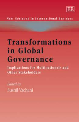 Transformations in Global Governance: Implications for Multinationals and Other Stakeholders