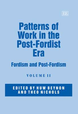 Patterns of Work in the Post-Fordist Era: Fordism and Post-Fordism