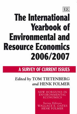 The International Yearbook of Environmental and Resource Economics: A Survey of Current Issues: 2006-07