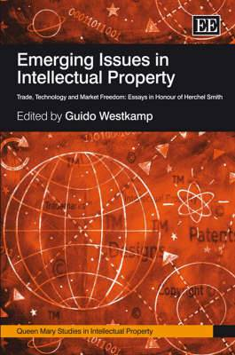 Emerging Issues in Intellectual Property: Trade, Technology and Market Freedom; Essays in Honour of Herchel Smith