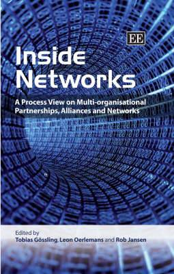 Inside Networks: A Process View on Multi-Organisational Partnerships, Alliances and Networks