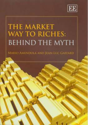 The Market Way to Riches: Behind the Myth