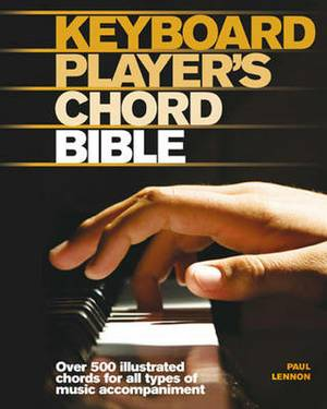 Keyboard Player's Chord Bible: Illustrated Chords for All Styles of Music