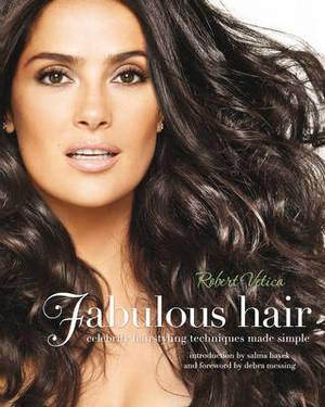 Fabulous Hair: Celebrity Hairstyling Techniques Made Simple