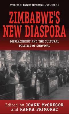 Zimbabwe's New Diaspora: Displacement and the Cultural Politics of Survival