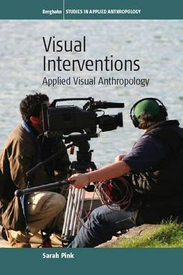 Visual Interventions: Applied Visual Anthropology