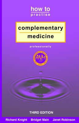 How to Practise Complementary Medicine Professionally