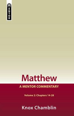 Matthew Volume 2 (Chapters 14-28): A Mentor Commentary