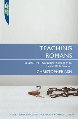 Teaching Romans: Unlocking Romans 9-16for the Bible Teacher