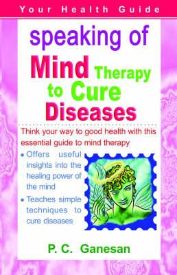 Speaking of Mind Therapy to Cure Diseases
