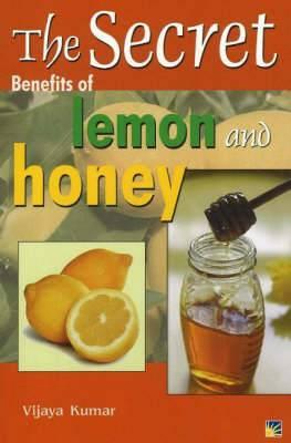 Secret Benefits of Lemon & Honey