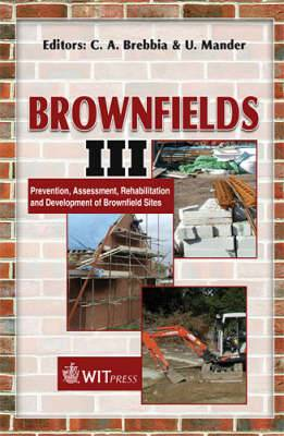 Brownfields: Prevention, Assessment, Rehabilitation and Development of Brownfield Sites