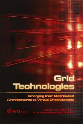 Grid Technologies: Emerging from Distributed Architectures to Virtual Organizations