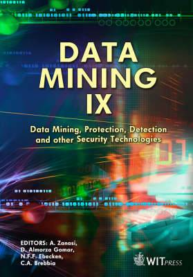 Data Mining: Data Mining, Protection, Detection and Other Security Technologies