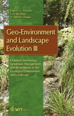 Geo-environment and Landscape Evolution: Evolution, Monitoring, Simulation, Management and Remediation of the Geological Environment and Landscape: v. 3