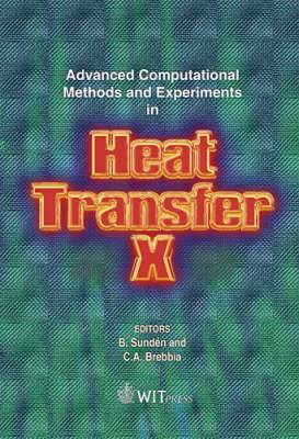 Advanced Computational Methods and Experiments in Heat Transfer: X