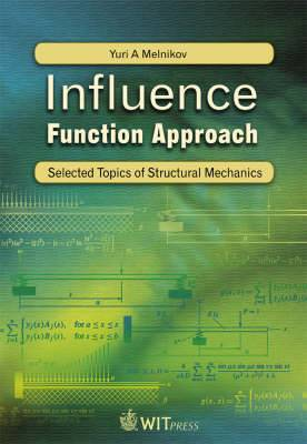 Influence Function Approach: Selected Topics of Structural Mechanics