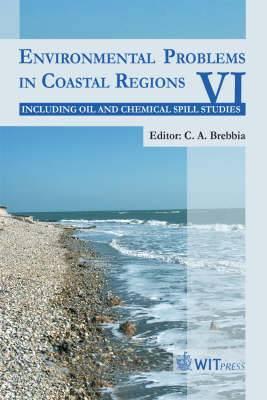 Environmental Problems in Coastal Regions: Including Oil Spill Studies: v. 6