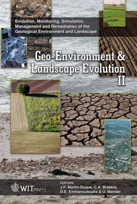 Geo-environment and Landscape Evolution: Evolution, Monitoring, Simulation, Management and Remediation of the Geological Environment and Landscape: v. 2