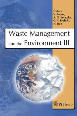 Waste Management and the Environment: III