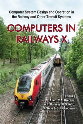 Computers in Railways: Computer System Design and Operation in the Railway and Other Transit Systems: v. 10