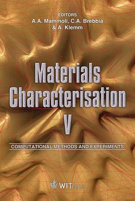 Materials Characterisation: Computational Methods and Experiments: v. 5