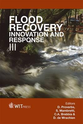 Flood Recovery, Innovation and Response: v. 3
