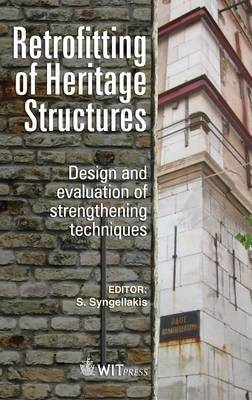 Retrofitting of Heritage Structures: Design and Evaulation of Strengthening Techniques
