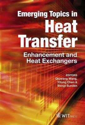 Emerging Topics in Heat Transfer: Enhancement and Heat Exchangers