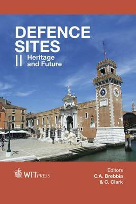 Defence Sites: Heritage and Future: Volume II