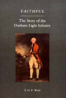 Faithful: the Story of the Durham Light Infantry: 2004