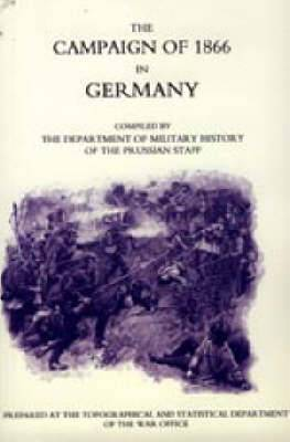 The Campaign of 1866 in Germany: Prussian Official History