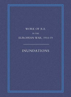 Work of the Royal Engineers in the European War 1914-1918: Inundations