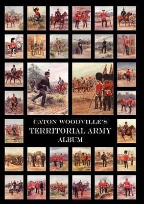 Caton Woodville's Territorial Army Album 1908