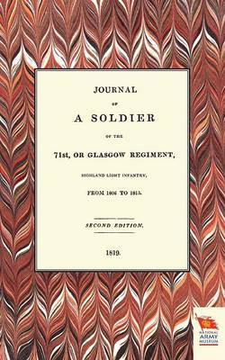 Journal of a Soldier of the 71st, or Glasgow Regiment, from 1806 to 1815