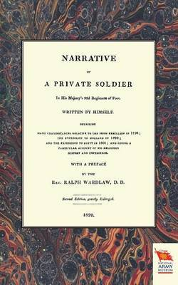 Narrative of a Private Soldierin His Majesty's 92d Regiment of Foot (1798-1801)