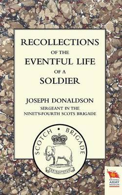 Recollections of the Eventful Life of a Soldier