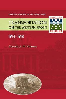 Transportation on the Western Front 1914-18. Official History of the Great War.