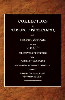 Collection of Orders, Regulations, and Instructions, for the Army 1807