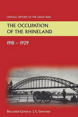 The Occupation of the Rhineland 1918-1929official History of the Great War.
